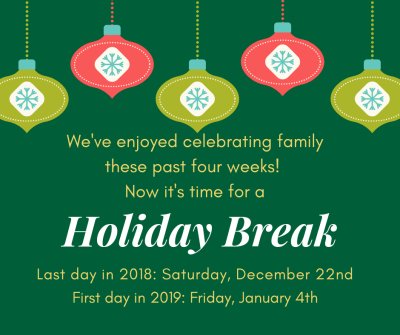 Holiday Break!
